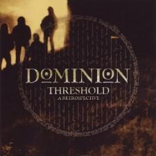 DOMINION - Threshold: A Retrospective