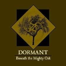 DORMANT - Beneath The Mighty Oak