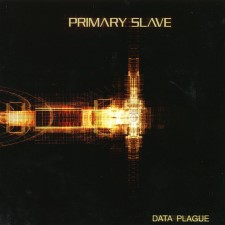 PRIMARY SLAVE - Data Plague