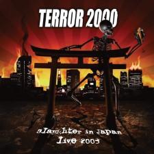 TERROR 2000 - Slaughter In Japan Live 2003