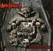 DROWNED - Belligerent - Part Two: Death And Greed Are United