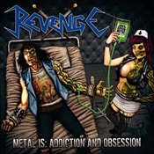 REVENGE - Metal Is Addiction And Obsession