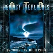 AGAINST THE PLAGUES - Decoding The Mainframe
