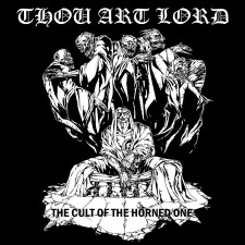 THOU ART LORD - The Cult Of The Horned One