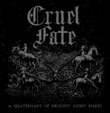 CRUEL FATE - A Quaternary Of Decrepit Nightmares
