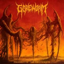 GOREWORM - Prodigy Of The Grotesque