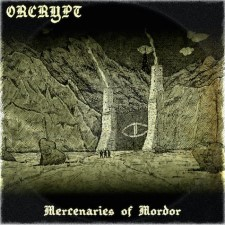 ORCRYPT - Mercenaries Of Mordor