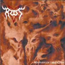 ROOT - Madness Of The Graves