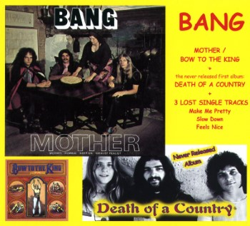BANG - Mother / Bow To The King / Death Of A Country