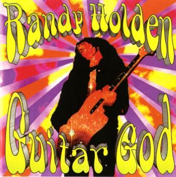 RANDY HOLDEN - Guitar God