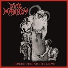 EVIL MADNESS - Hidden Behind The Cross