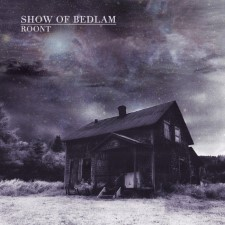 SHOW OF BEDLAM - Roont
