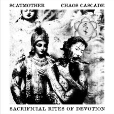 SCATMOTHER / CHAOS CASCADE - Sacrificial Rites Of Devotion