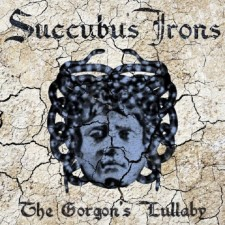 SUCCUBUS IRONS - The Gorgon's Lullaby