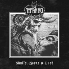 TYRANNO - Skulls, Horns & Lust