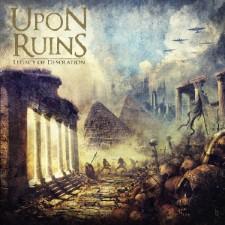 UPON RUINS - Legacy Of Desolation