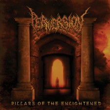 PERVERSION - Pillars Of The Enlightened