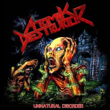 ATOMIK DESTRUKTOR - Unnatural Disorder