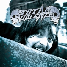 TOTAL VIOLENCE - Violence Is The Way Of Life!