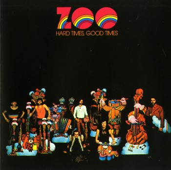 ZOO - Hard Times Good Times