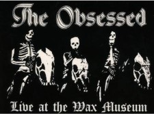 THE OBSESSED - Live At The Wax Museum