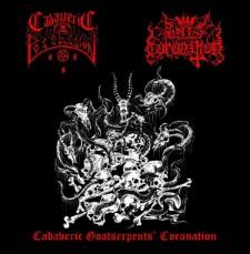 HELLS CORONATION / CADAVERIC POSSESSION - Cadaveric Goatserpents' Coronation
