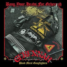 GEHENNAH - Blood Metal Gangfighters: Bang Your Heads For Gehennah