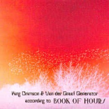 BOOK OF HOURS - King Crimson & Vdgg According To The Book Of Hours