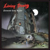 LIVING DEATH - Protected From Reality / Back To The Weapons