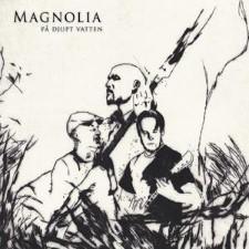 MAGNOLIA - Pa Djupt Vatten