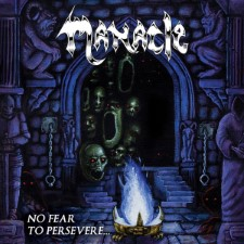 MANACLE - No Fear To Persevere...