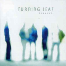 TURNING LEAF - Finally