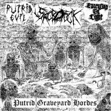 PUTRID EVIL / SACROFUCK / EXECUTION OF LIGHT - Putrid Graveyard Hordes