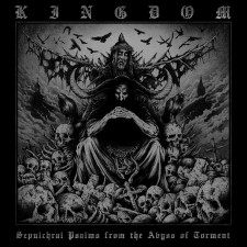 KINGDOM - Sepulchral Psalms From Abyss Of Torment