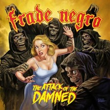FRADE NEGRO - The Attack Of The Damned
