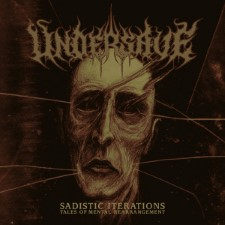 UNDERSAVE - Sadistic Iterations... Tales Of A Mental Rearrangement