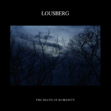 LOUSBERG - The Death Of Humanity