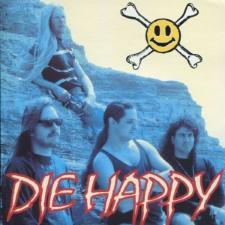DIE HAPPY - Die Happy