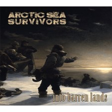 ARCTIC SEA SURVIVORS - Into Barren Lands
