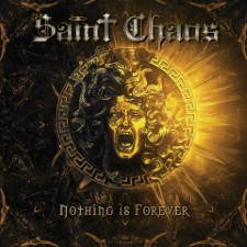 SAINT CHAOS - Nothing Is Forever