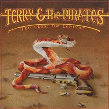 TERRY & THE PIRATES - Too Close For Comfort