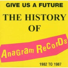 ONE WAY SYSTEM / ALIEN SEX FIEND / VICE SQUAD - Give Us A Future: The History Of Anagram Records 1982-87
