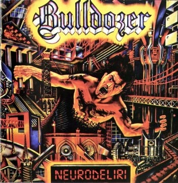 BULLDOZER - Neurodeliri