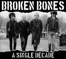 BROKEN BONES - A Single Decade
