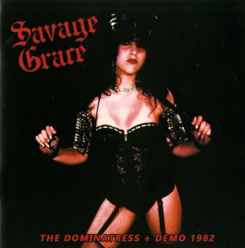 SAVAGE GRACE - The Dominatress + Demo 1982