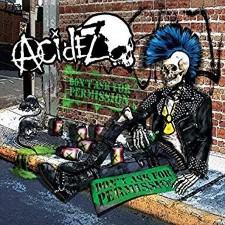 ACIDEZ - Don't Ask For Permission