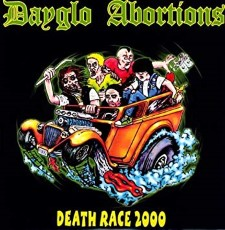 DAYGLO ABORTIONS - Death Race 2000