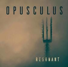 OPUSCULUS - Resonant