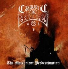 CADAVERIC POSSESSION - The Malevolent Predestination