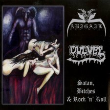ABIGAIL / DULVEL - Satan, Bitches And Rock 'N' Roll